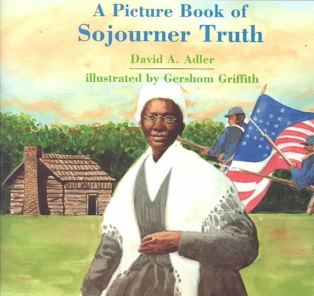 A Picture Book of Sojourner Truth By Adler, David A./ Griffith, Gershom (ILT)