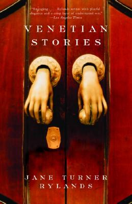 Venetian Stories By Rylands, Jane Turner